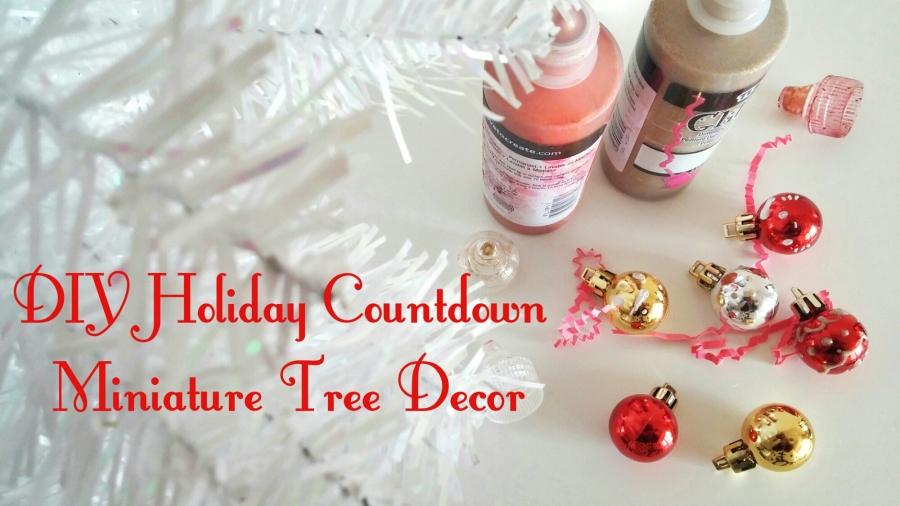 DIY: Holiday Countdown- Mini TreeDecor